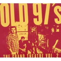 Old 97's_Grand Theatre Vol. 2.jpg
