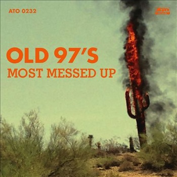Old 97's_Most Messed Up cover.jpg