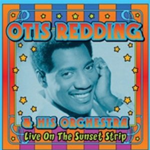 Otis Redding_Live on the Sunset Strip.jpg