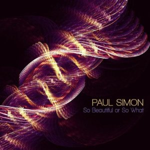 Paul Simon_So Beautiful or So What.jpg