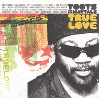 Toots and the Maytals -- True Love.jpg
