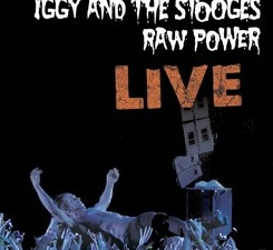 Iggy and the Stooges_Raw Power Live