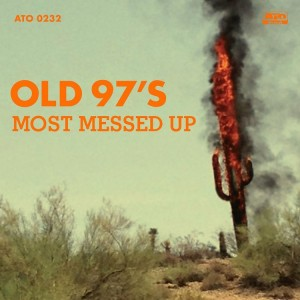 Old 97's_Most Messed Up_best of 2014