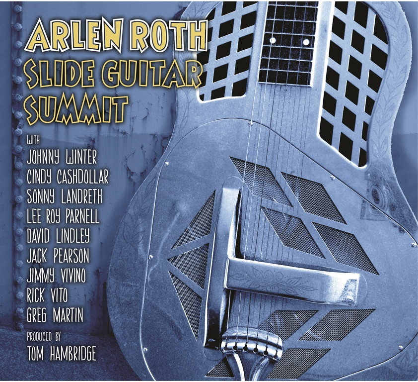 Arlen Roth_updated Slide Guitar Summit cover