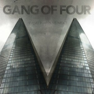 Gang of Four_What Happens Next album cover