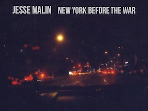 Jesse Malin_small cover_New York Before the War