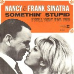 Nancy and Frank Sinatra_Somethin' Stupid 45