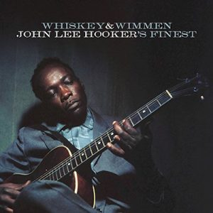 John Lee Hooker_Whiskey & Wimmen